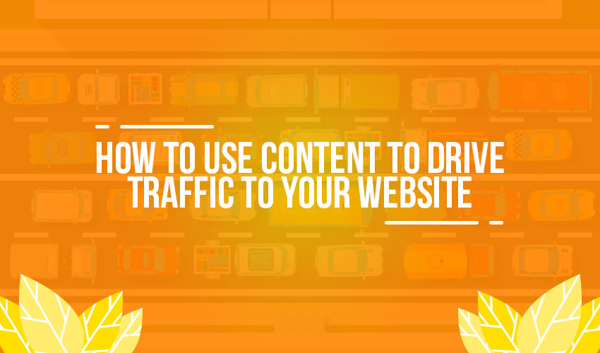 How To Get Traffic From Content Marketing