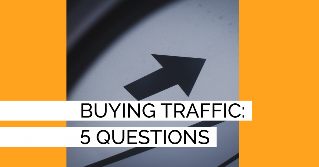 Buying traffic: 5 questions